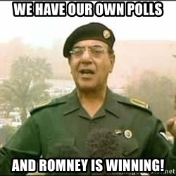 Iraqi Information Minister - We have our own polls and romney is winning!
