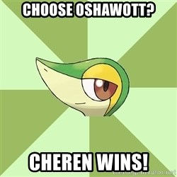 Smugleaf - choose oshawott? cheren wins!