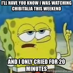 I only cried for 20 minute - i'll have you know i was watching chibitalia this weekend and i only cried for 20 minutes