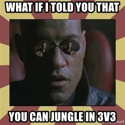 morfeo - What if i told you that you can jungle in 3v3