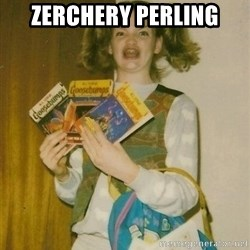 Original Ermahgerd - Zerchery perling