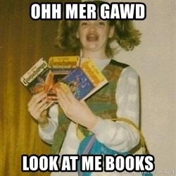 Original Ermahgerd - Ohh mer gawd look at me books