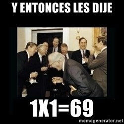 Rich Men Laughing - y entonces les dije 1x1=69