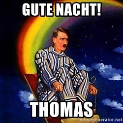 Bed Time Hitler - gute nacht! thomas