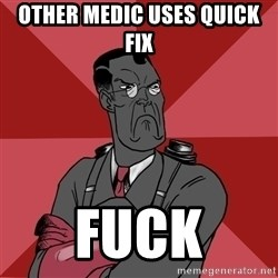 Angry Medic  - other medic uses quick fix fuck