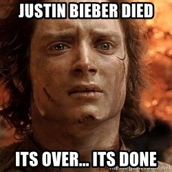 Frodo  - justin bieber died its over... its done