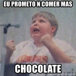 The Fotographing Fat Kid  - EU PROMETO N COMER MAS  CHOCOLATE