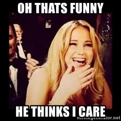Laughing Lawrence - oh thats funny he thinks i care