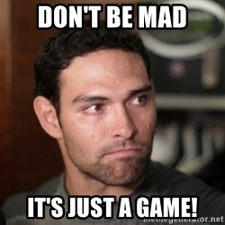 mark sanchez - Don't be mad It's just a game!