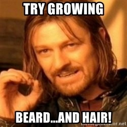 ODN - Try growing beard...and hair!
