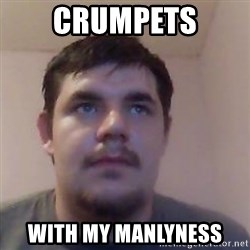 Ash the brit - Crumpets with my manlyness