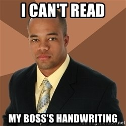 Successful Black Man - i can't read my boss's handwriting