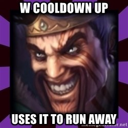 Draven - W cooldown up uses it to run away