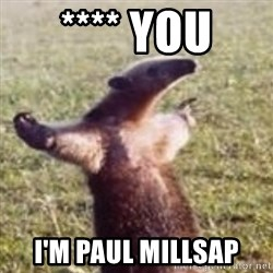 FUCK YOU, I'M AN ANTEATER - **** You I'm Paul Millsap