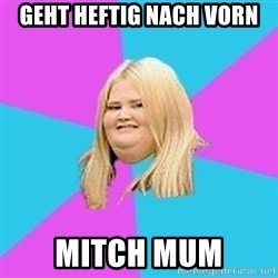 Fat Girl - geht Heftig nach vorn MitCh MUM