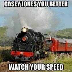 Success Train - casey jones you better watch your speed