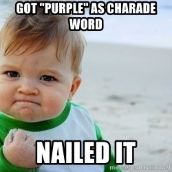 "SUCCESS BABY BEACH2 - got ""purple"" as charade word nailed it"