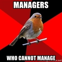 Retail Robin - Managers who cannot manage