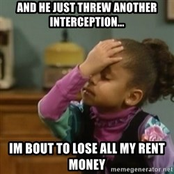 olivia cosby facepalm  - And he just threw another interception... Im bout to lose all my rent money