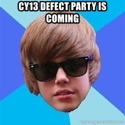 Just Another Justin Bieber - CY13 defect party is coming