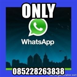 whatsapp - Only 085228263838