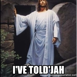 Hell Yeah Jesus - i've told'jah