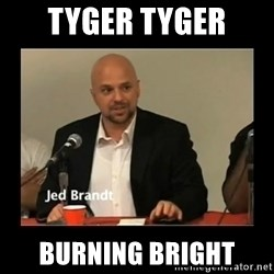 Jed Brant's Theories - Tyger Tyger burning bright