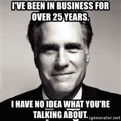 RomneyMakes.com - I've been in business for over 25 years. I have no Idea what you're talking about.