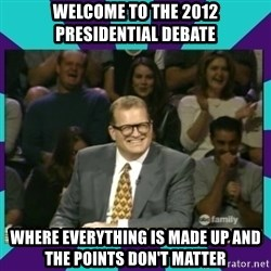 Drew Carey Whose line - Welcome to the 2012 Presidential Debate Where everything is made up and the points don't matter