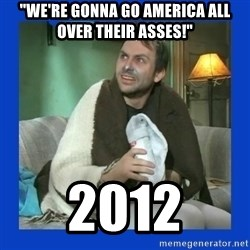 """Charlie Day - """"We're Gonna Go America All Over Their Asses!"""" 2012"""