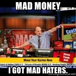 Mad Karma With Jim Cramer - mad money i got mad haters.