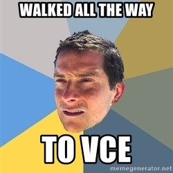 Bear Grylls - WALKED ALL THE WAY TO VCE