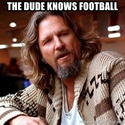 Big Lebowski - The dude knows football
