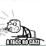 Cereal Guy Spit - a facc ro cazz