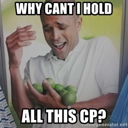 Limes Guy - Why cant i hold  all this cp?