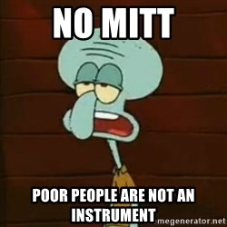 Squidward The Music Expert - No Mitt Poor People are not an instrument
