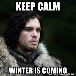 Thoughtful Jon Snow - Keep Calm Winter is coming