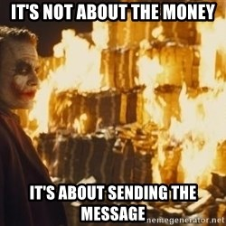Joker Money - It's not about the money It's about sending the message
