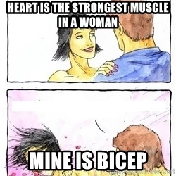 Alpha BF - heart is the strongest muscle in a woman mine is bicep