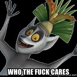 King Julian Madagascar -  Who the fuck cares