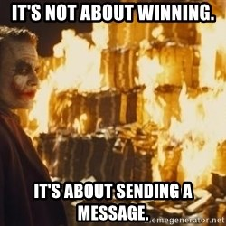 Joker Money - IT's NOT ABOUT WINNING. IT'S ABOUT SENDING A MESSAGE.