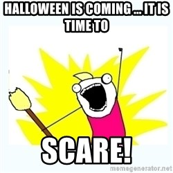 All the things - halloween is coming ... it is time to  scare!
