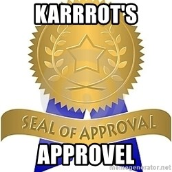 Seal Of Approval - Karrrot's APprovel