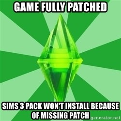 Sims 3 - game fully patched sims 3 pack won't install because of missing patch