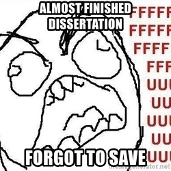 Fuuuu - almost finished dissertation forgot to save