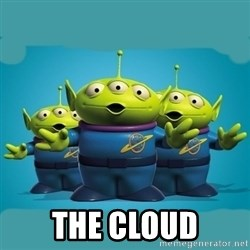 Toy story aliens - THE CLOUD