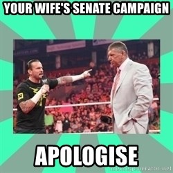 CM Punk Apologize! - YOUR WIFE'S SENATE CAMPAIGN APOLOGISE