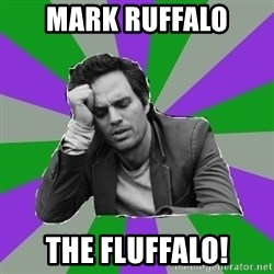 Forever Alone Bruce - MARK RUFFALO THE FLUFFALO!