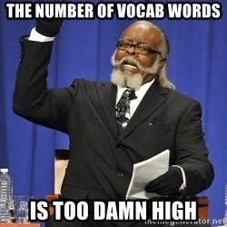 Rent Is Too Damn High - The number of vocab words is too damn high