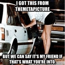 Karma prostitute  - I got this from Themetapicture but we can say it's my friend if that's what you're into.